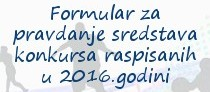 Formular za pravdanje sredstava konkursa raspisanih u 2016.godini